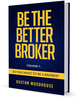 Be the Better Broker Volume 1