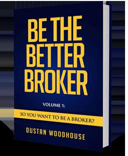 Be the Better Broker Volume 1