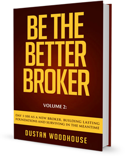 Cover of Be the Better Broker by Dustan Woodhouse, Mortgage Broker